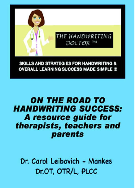 ON THE ROAD TO HANDWRITING SUCCESS: A Resource Guide For Therapists, Teachers And Parents